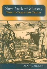 book_Booklist_NYandSlaverytimetoTeachtheTruth_AlanJSinger